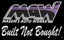 Mason's Auto Works - Build not Bought